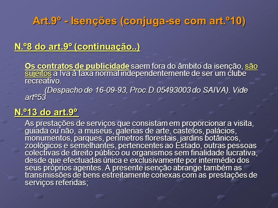 Art.9º - Isenções (conjuga-se com art.º10) N.º8 do art.9º (continuação..) Os contratos de publicidade saem fora do âmbito da isenção, são sujeitos a I