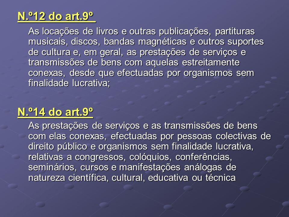 N.º12 do art.9º As locações de livros e outras publicações, partituras musicais, discos, bandas magnéticas e outros suportes de cultura e, em geral, a
