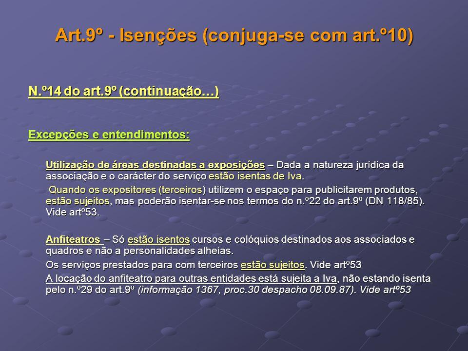 Art.9º - Isenções (conjuga-se com art.º10) N.º14 do art.9º (continuação…) Excepções e entendimentos: Utilização de áreas destinadas a exposições – Dad