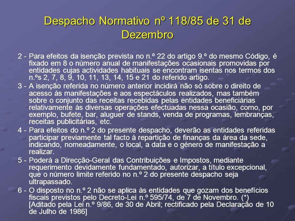 Despacho Normativo nº 118/85 de 31 de Dezembro 2 -Para efeitos da isenção prevista no n.º 22 do artigo 9.º do mesmo Código, é fixado em 8 o número anu