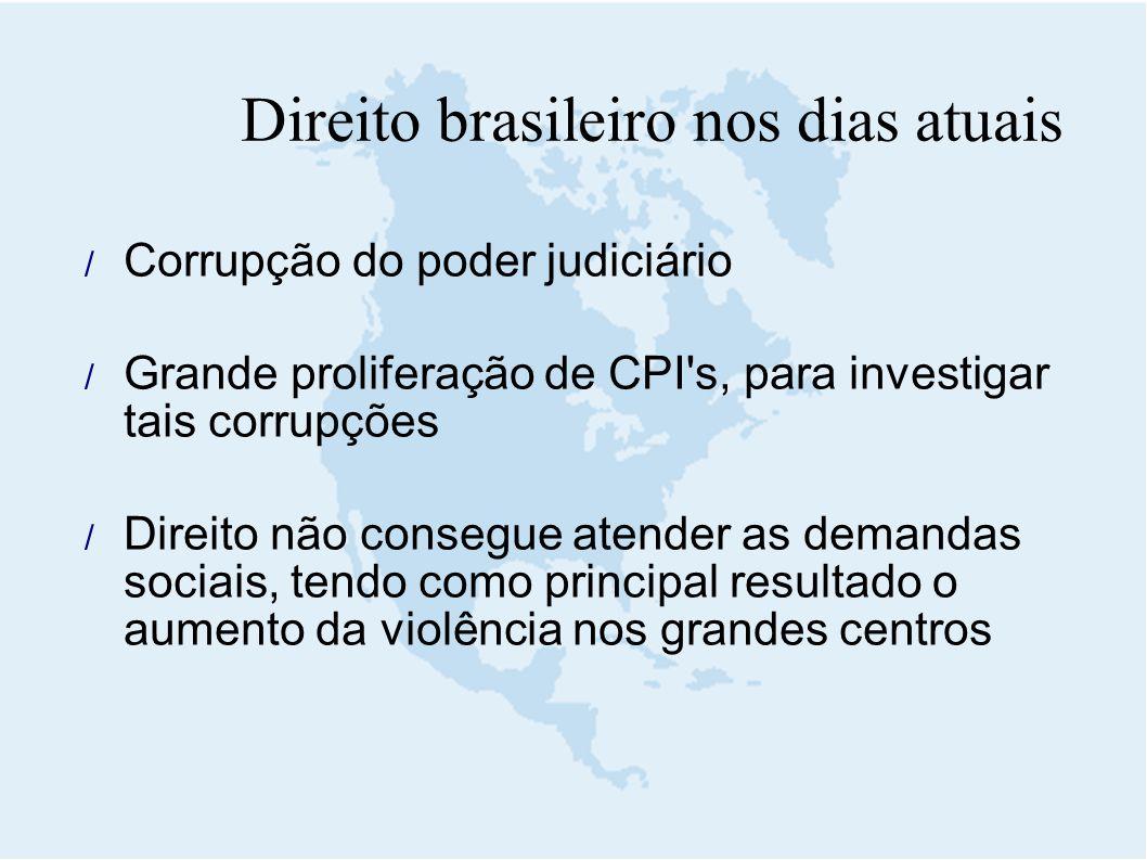  Corrupção do poder judiciário  Grande proliferação de CPI's, para investigar tais corrupções  Direito não consegue atender as demandas sociais, te