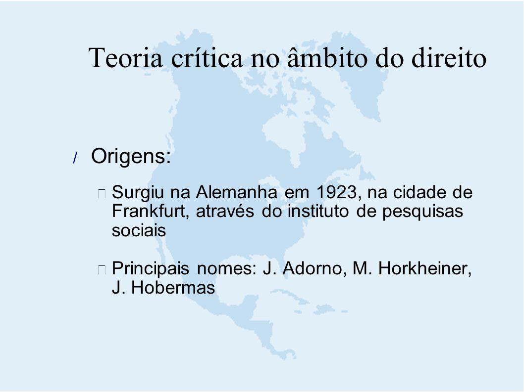  Origens:  Surgiu na Alemanha em 1923, na cidade de Frankfurt, através do instituto de pesquisas sociais  Principais nomes: J. Adorno, M. Horkheine