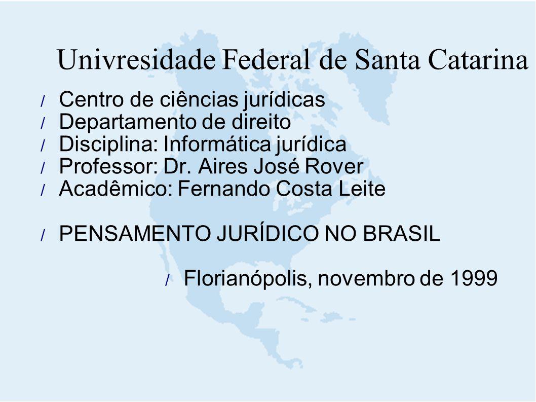Univresidade Federal de Santa Catarina  Centro de ciências jurídicas  Departamento de direito  Disciplina: Informática jurídica  Professor: Dr. Ai