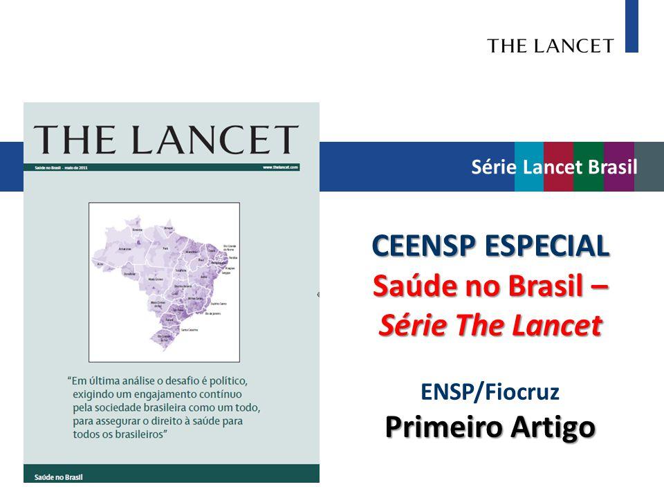 CEENSP ESPECIAL Saúde no Brasil – Série The Lancet ENSP/Fiocruz Primeiro Artigo Série Lancet Brasil