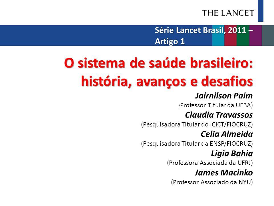 O sistema de saúde brasileiro: história, avanços e desafios O sistema de saúde brasileiro: história, avanços e desafios Jairnilson Paim ( Professor Ti