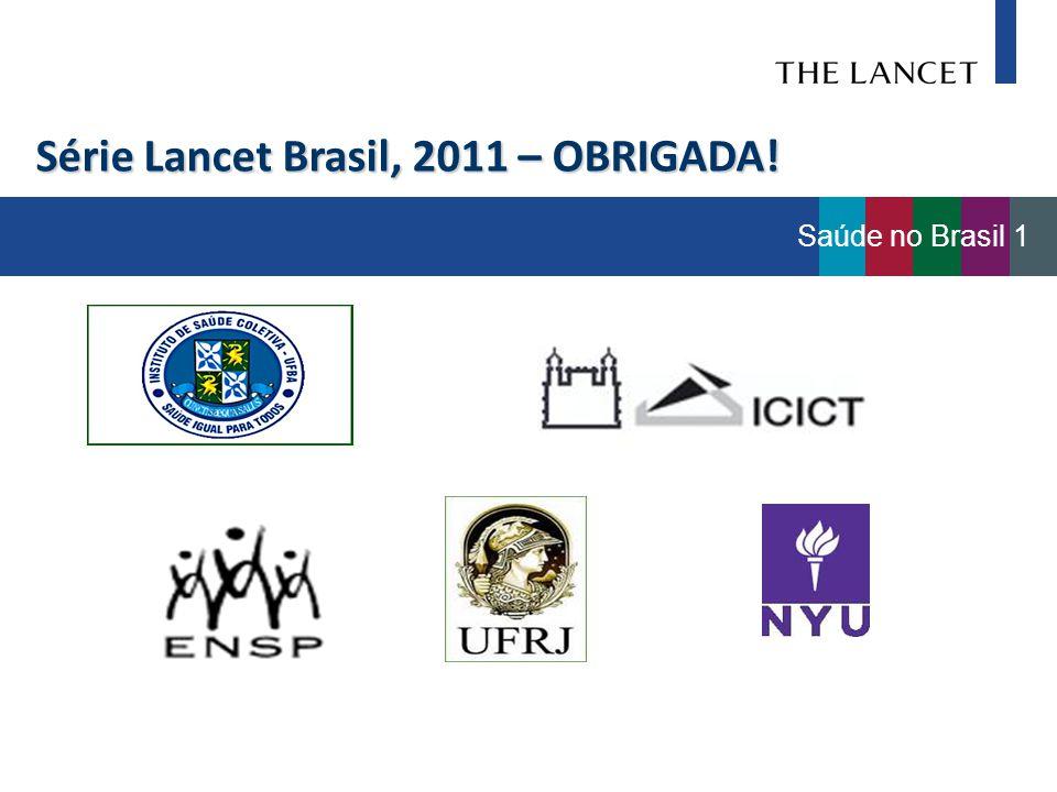 Série Lancet Brasil, 2011 – OBRIGADA! Saúde no Brasil 1