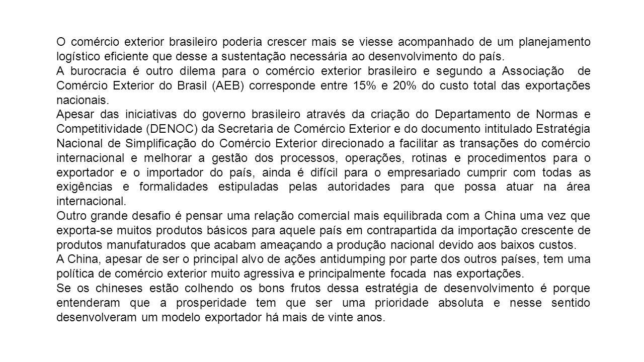 O comércio exterior brasileiro poderia crescer mais se viesse acompanhado de um planejamento logístico eficiente que desse a sustentação necessária ao