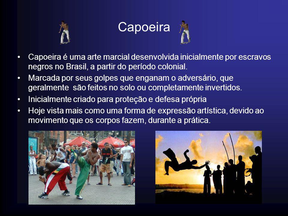 Capoeira Capoeira é uma arte marcial desenvolvida inicialmente por escravos negros no Brasil, a partir do período colonial. Marcada por seus golpes qu