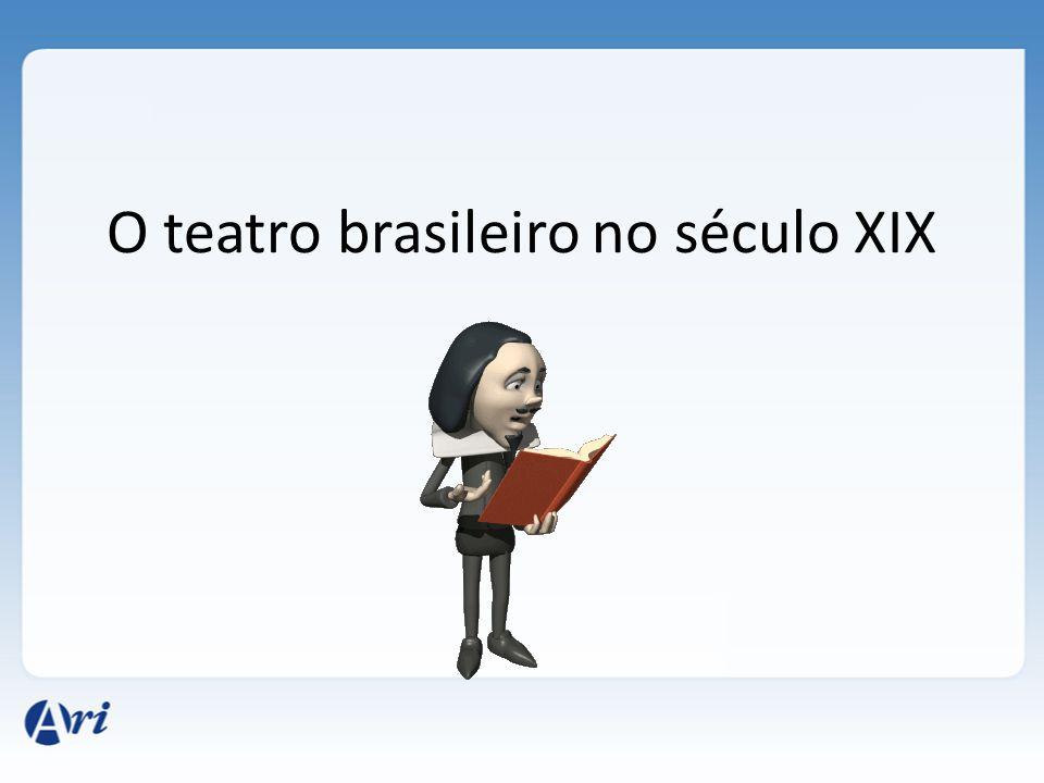 O teatro brasileiro no século XIX