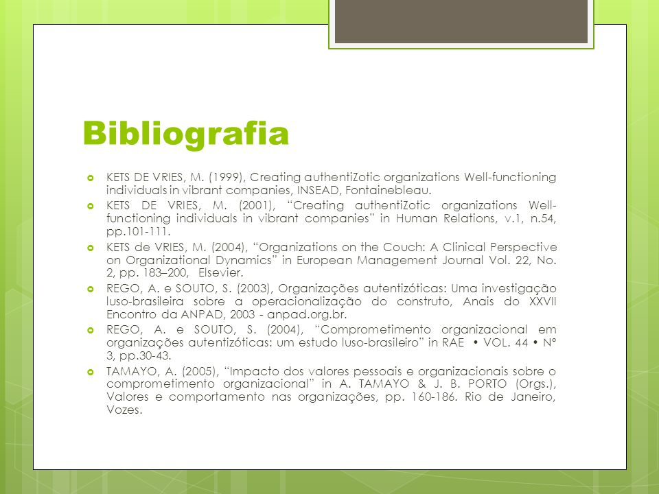 Bibliografia  KETS DE VRIES, M. (1999), Creating authentiZotic organizations Well-functioning individuals in vibrant companies, INSEAD, Fontainebleau
