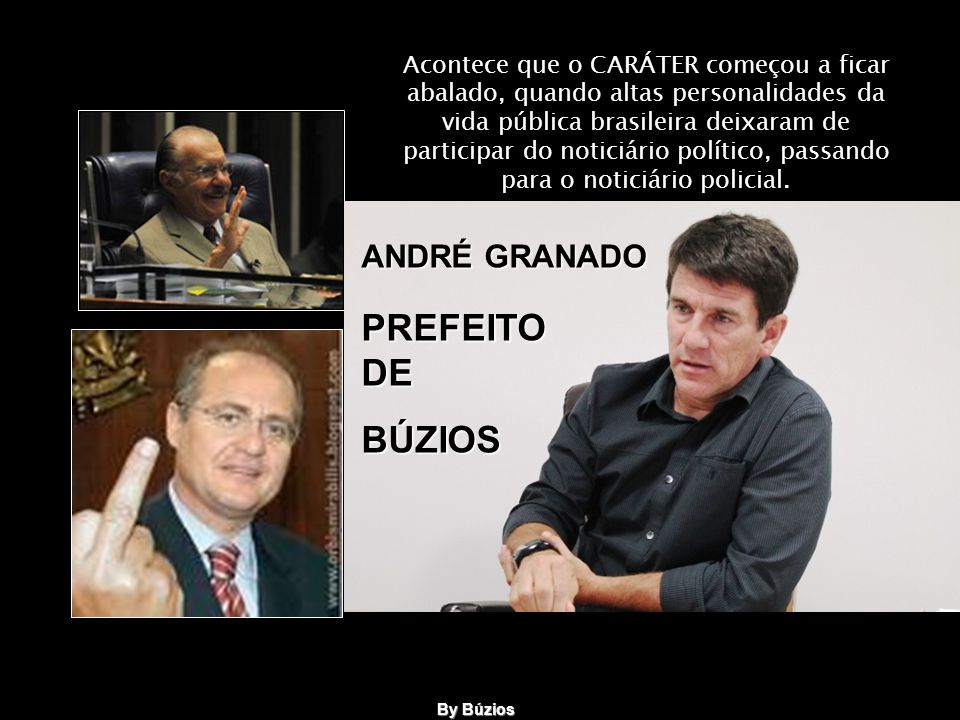Acontece que o CARÁTER começou a ficar abalado, quando altas personalidades da vida pública brasileira deixaram de participar do noticiário político, passando para o noticiário policial.