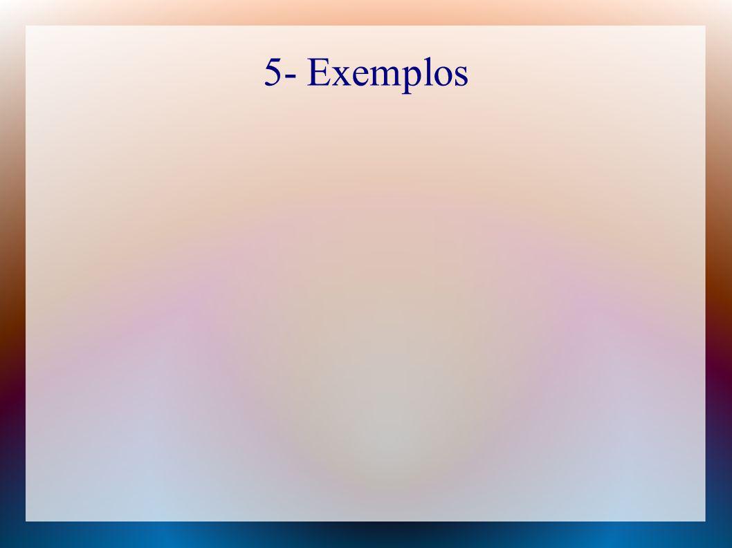 5- Exemplos