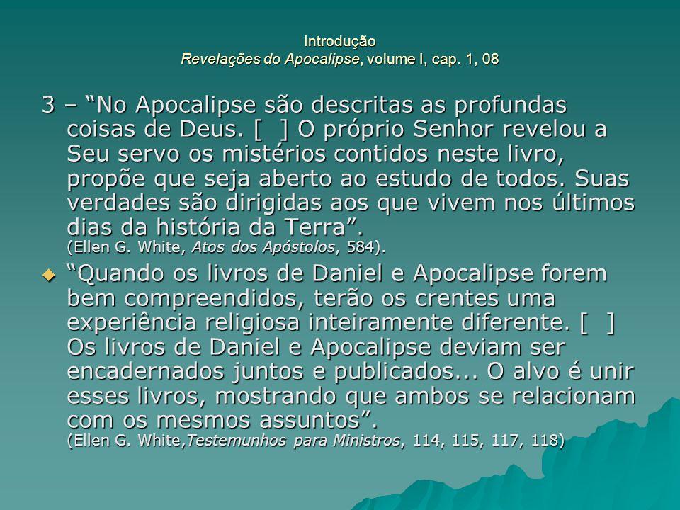 """Introdução Revelações do Apocalipse, volume I, cap. 1, 08 3 – """"No Apocalipse são descritas as profundas coisas de Deus. [ ] O próprio Senhor revelou a"""