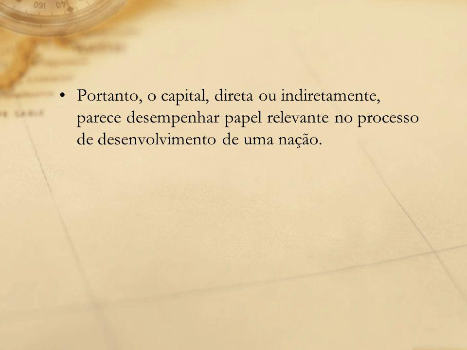 A questão tributária Apesar do relativo consenso sobre a importância do capital no crescimento, não há um modelo de tributação aceito pacificamente pelos especialistas.