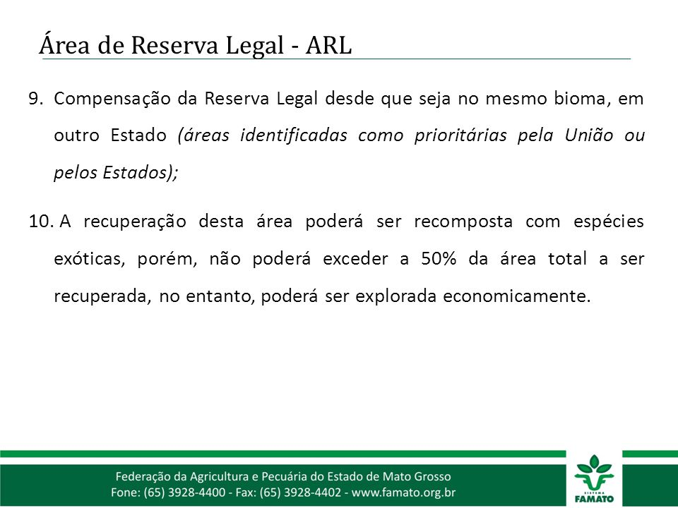 Área de Reserva Legal - ARL 9.Compensação da Reserva Legal desde que seja no mesmo bioma, em outro Estado (áreas identificadas como prioritárias pela