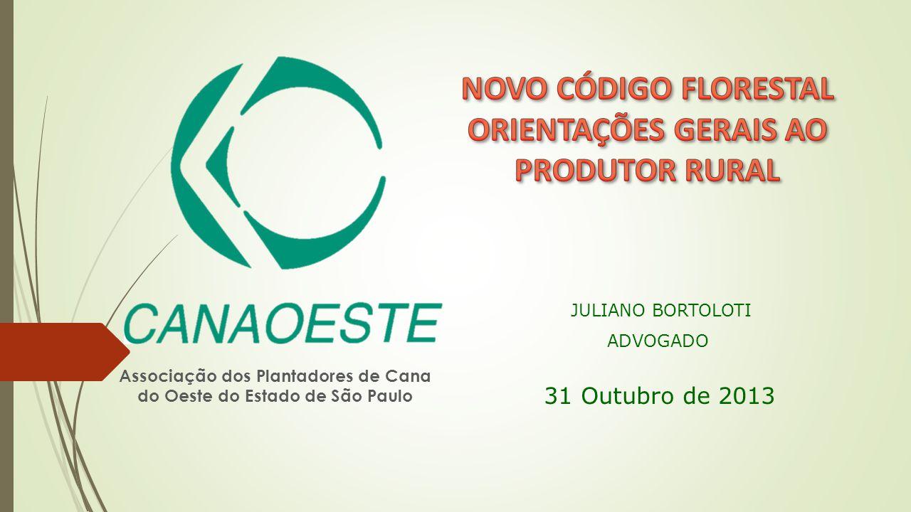 JULIANO BORTOLOTI ADVOGADO 31 Outubro de 2013 Associação dos Plantadores de Cana do Oeste do Estado de São Paulo