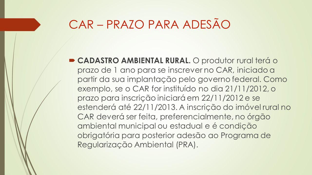 CAR – PRAZO PARA ADESÃO  CADASTRO AMBIENTAL RURAL.