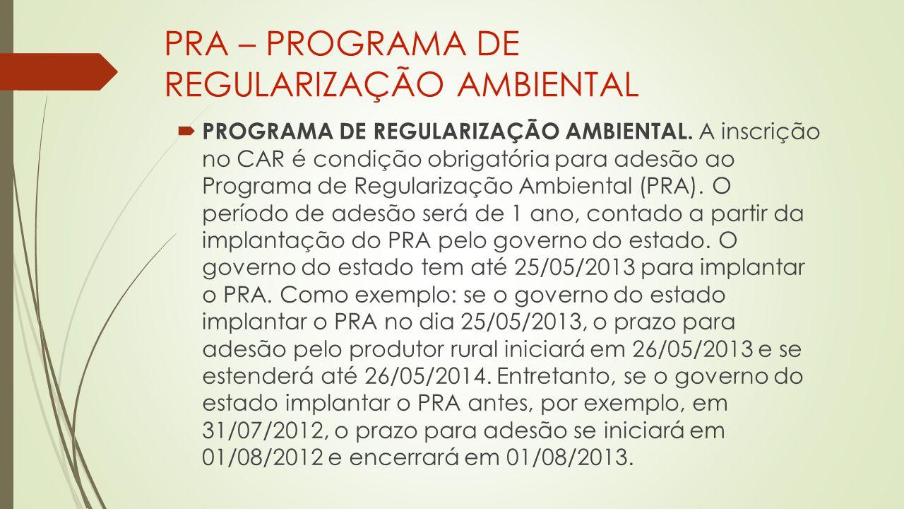 PRA – PROGRAMA DE REGULARIZAÇÃO AMBIENTAL  PROGRAMA DE REGULARIZAÇÃO AMBIENTAL.