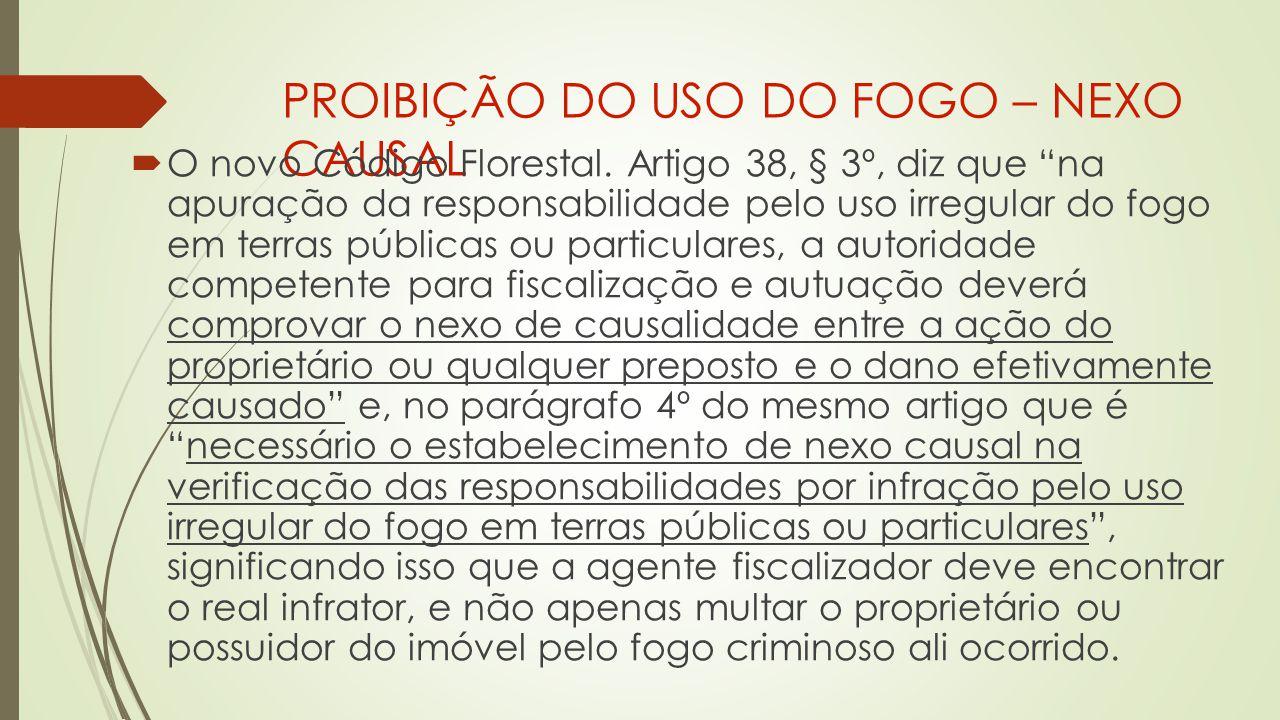 PROIBIÇÃO DO USO DO FOGO – NEXO CAUSAL  O novo Código Florestal.