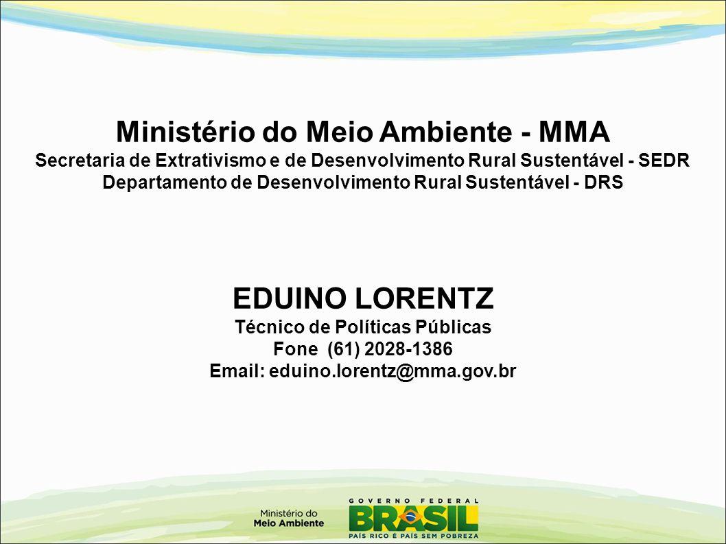 Ministério do Meio Ambiente - MMA Secretaria de Extrativismo e de Desenvolvimento Rural Sustentável - SEDR Departamento de Desenvolvimento Rural Suste