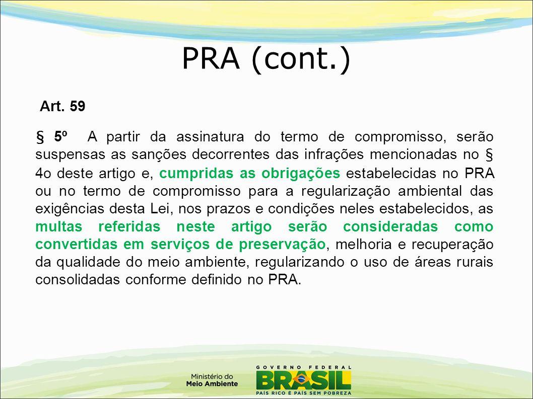 § 5º A partir da assinatura do termo de compromisso, serão suspensas as sanções decorrentes das infrações mencionadas no § 4o deste artigo e, cumprida