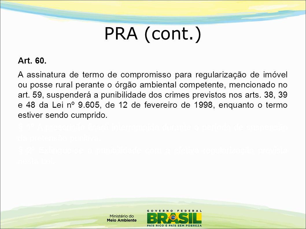 Art. 60. A assinatura de termo de compromisso para regularização de imóvel ou posse rural perante o órgão ambiental competente, mencionado no art. 59,