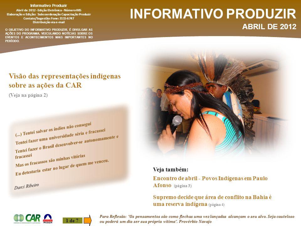 1 de 7 INFORMATIVO PRODUZIR ABRIL DE 2012 Informativo Produzir Abril de 2012 - Edição Eletrônica - Número 005 Elaboração e Edição: Subcoordenação Capa
