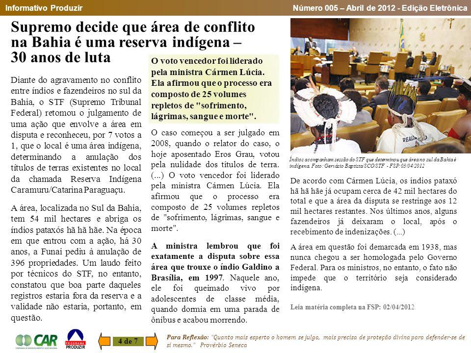 Diante do agravamento no conflito entre índios e fazendeiros no sul da Bahia, o STF (Supremo Tribunal Federal) retomou o julgamento de uma ação que en