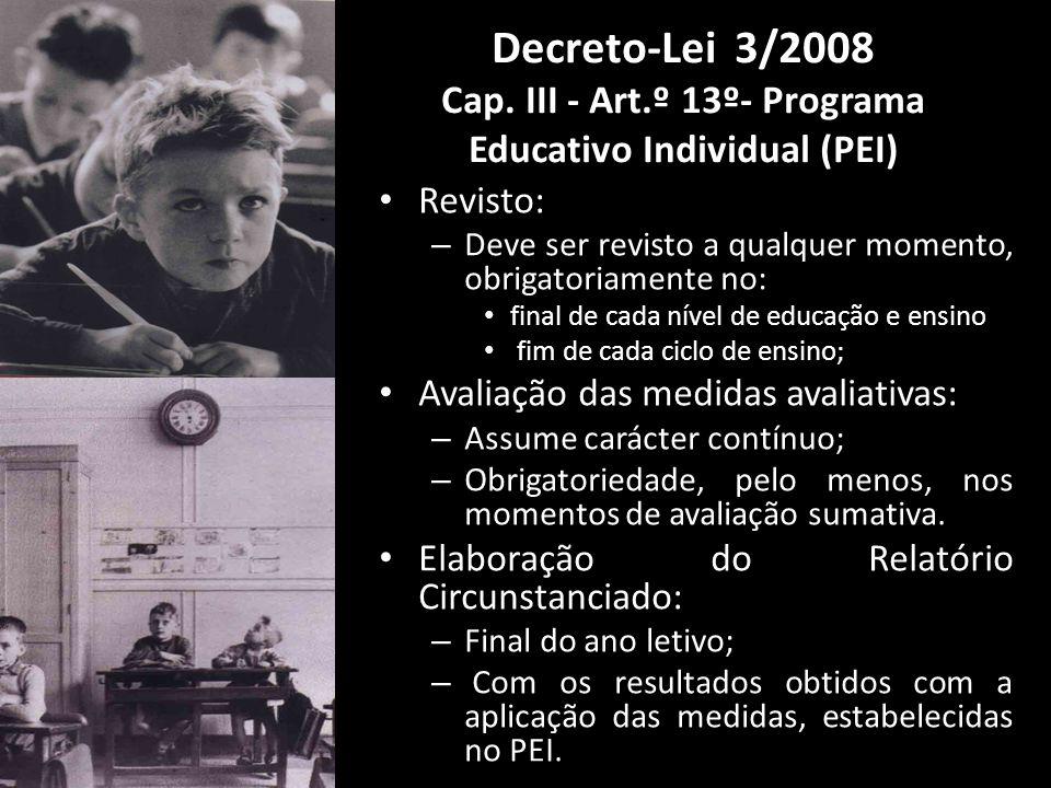 Revisto: – Deve ser revisto a qualquer momento, obrigatoriamente no: final de cada nível de educação e ensino fim de cada ciclo de ensino; Avaliação d