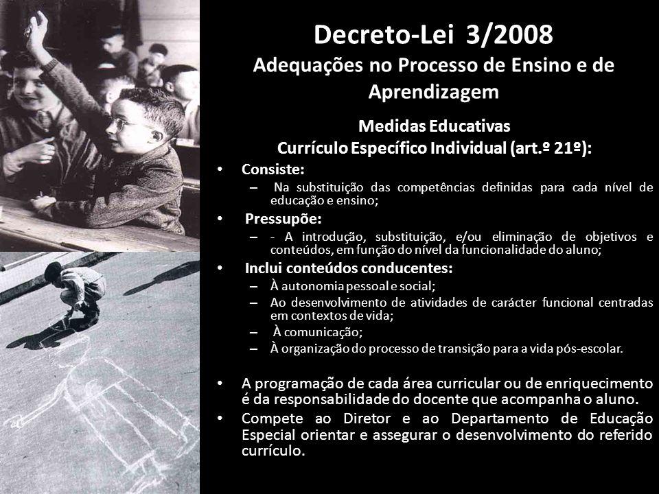 Medidas Educativas Currículo Específico Individual (art.º 21º): Consiste: – Na substituição das competências definidas para cada nível de educação e e