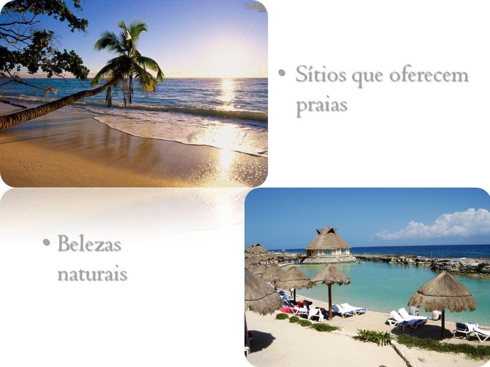 Sítios que oferecem praias Sítios que oferecem praias Belezas naturais Belezas naturais