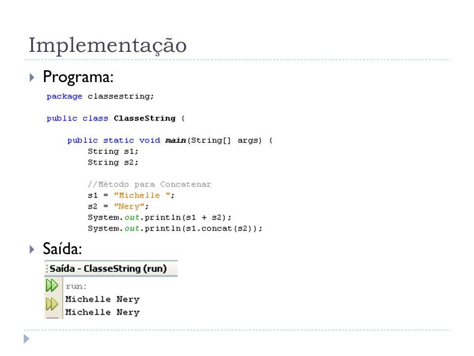 Método que Verifica o Tamanho da String  A classe String possui um método acessor que retorna o tamanho da String.