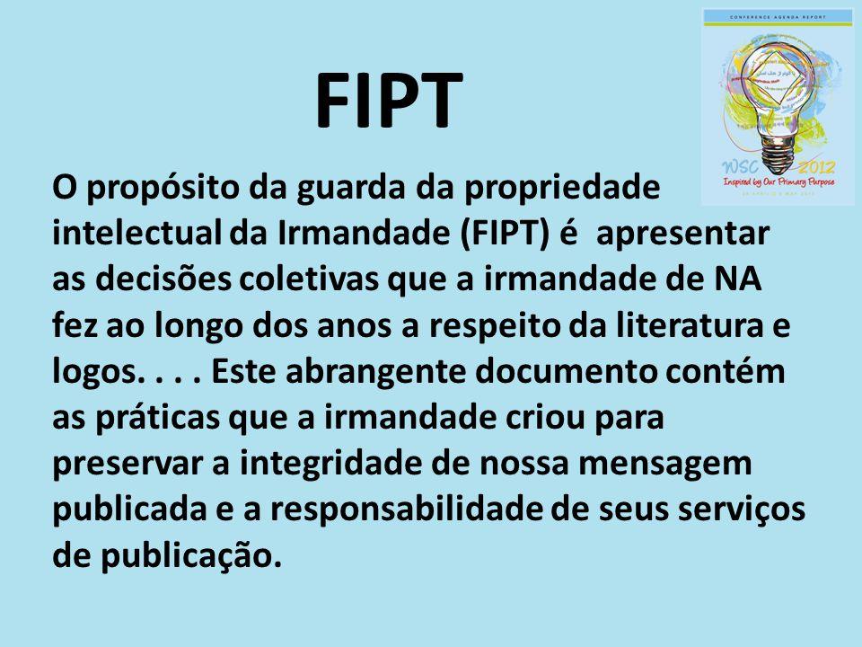 FIPT O propósito da guarda da propriedade intelectual da Irmandade (FIPT) é apresentar as decisões coletivas que a irmandade de NA fez ao longo dos an