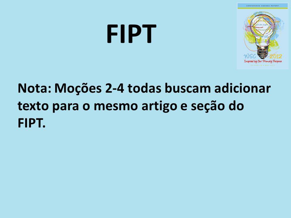 FIPT Nota: Moções 2-4 todas buscam adicionar texto para o mesmo artigo e seção do FIPT.