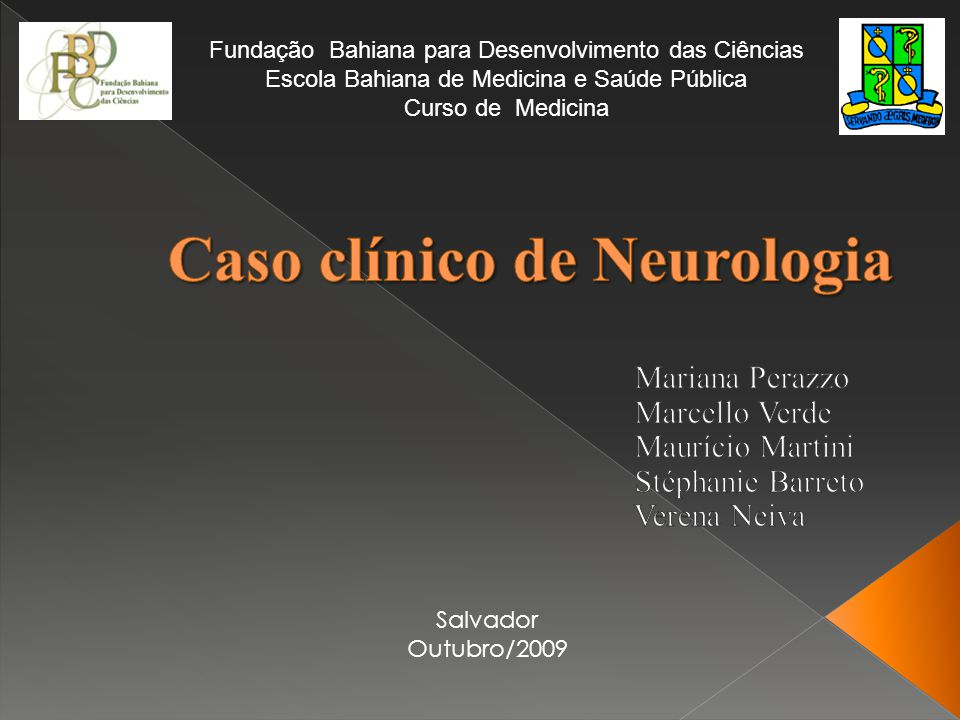 Salvador Outubro/2009 Fundação Bahiana para Desenvolvimento das Ciências Escola Bahiana de Medicina e Saúde Pública Curso de Medicina