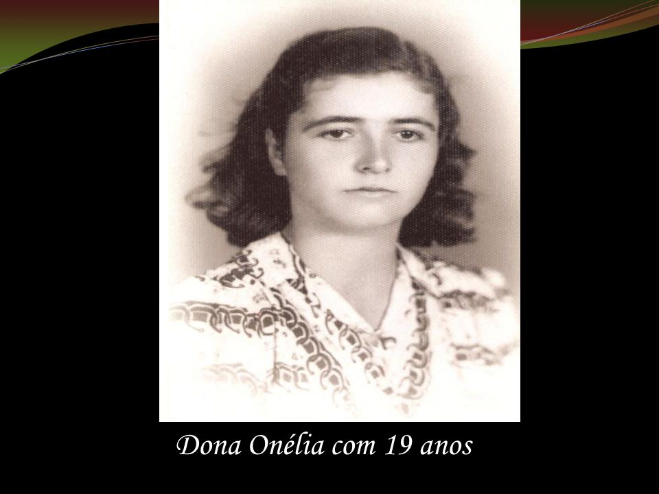 Dona Onélia com 19 anos