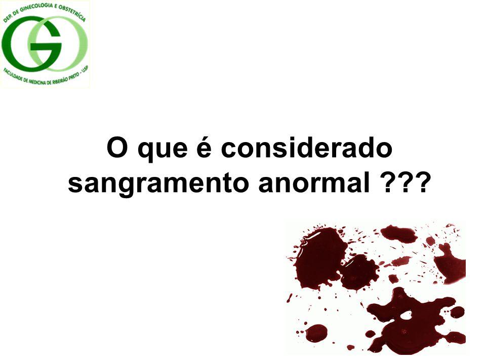 O que é considerado sangramento anormal ???