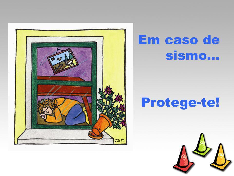 Em caso de sismo… Protege-te!