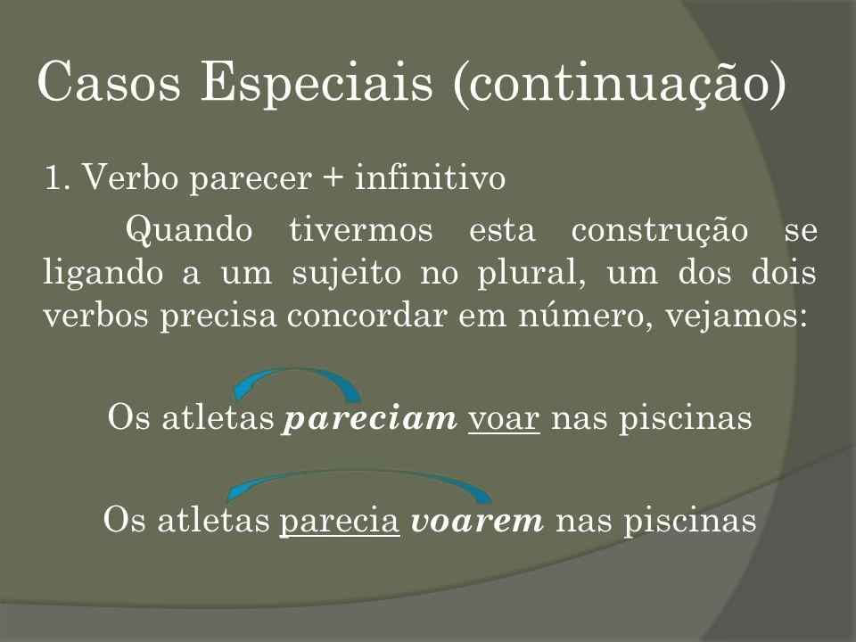 Casos Especiais (continuação) 1.