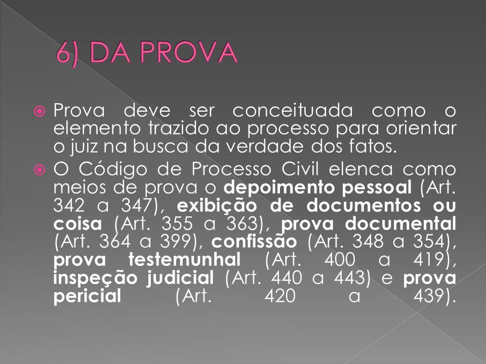  O valor da causa será estipulado de acordo com o estabelecido nos artigos 258 e 259 do Código de Processo Civil, assim como também, de acordo com a legislação extravagante.