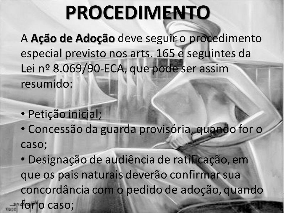 PROCEDIMENTO Ação de Adoção A Ação de Adoção deve seguir o procedimento especial previsto nos arts.