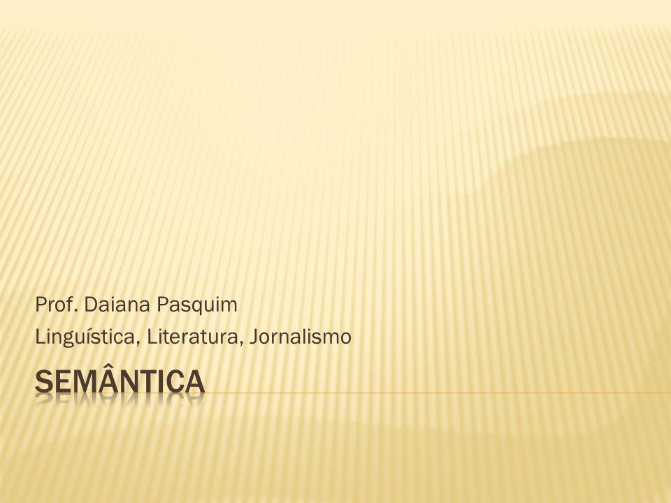 Prof. Daiana Pasquim Linguística, Literatura, Jornalismo