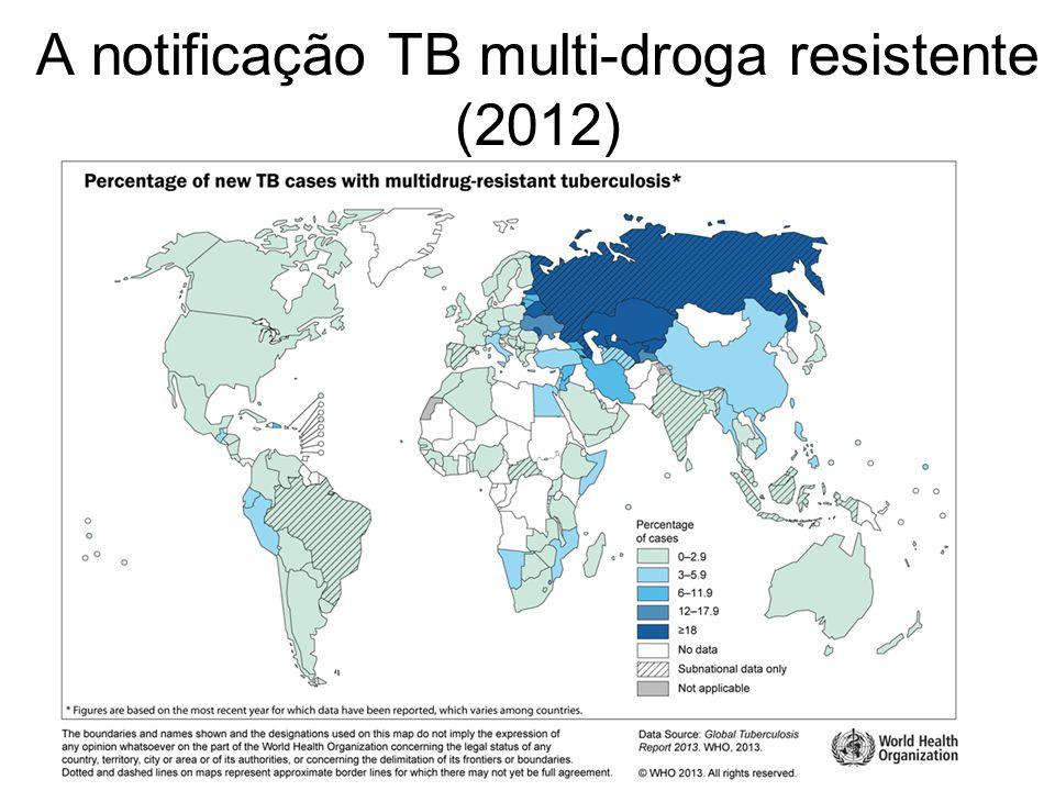 A notificação TB multi-droga resistente (2012)