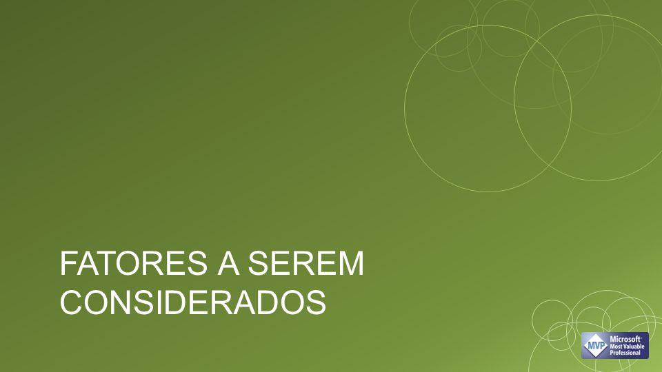 FATORES A SEREM CONSIDERADOS