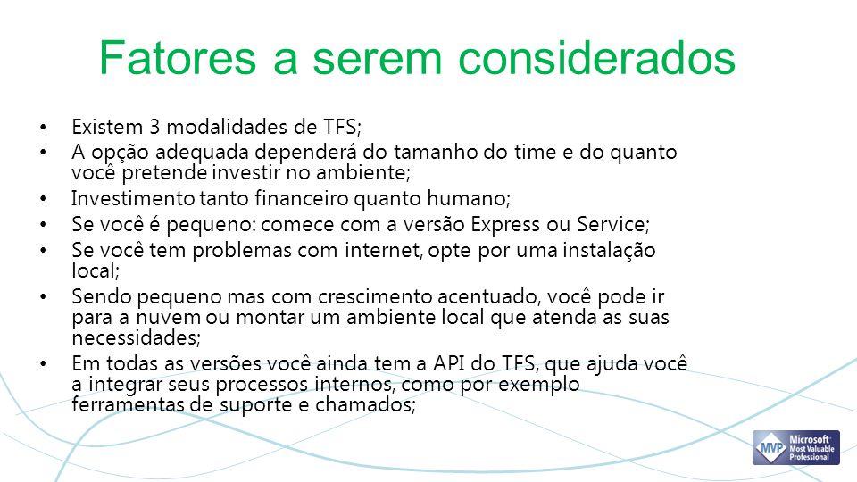Fatores a serem considerados Existem 3 modalidades de TFS; A opção adequada dependerá do tamanho do time e do quanto você pretende investir no ambient