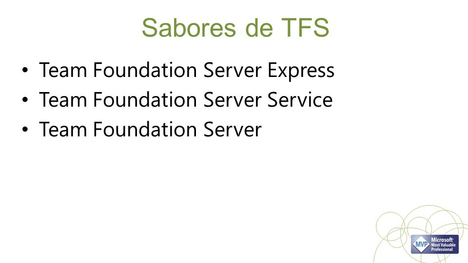 Sabores de TFS Team Foundation Server Express Team Foundation Server Service Team Foundation Server