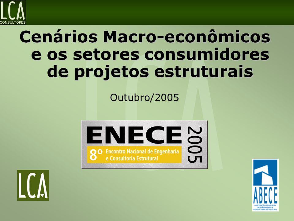 CONSULTORES Cenários Macro-econômicos e os setores consumidores de projetos estruturais Outubro/2005