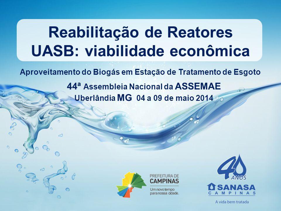 Reabilitação de Reatores UASB: viabilidade econômica Aproveitamento do Biogás em Estação de Tratamento de Esgoto 44ª Assembleia Nacional da ASSEMAE Ub