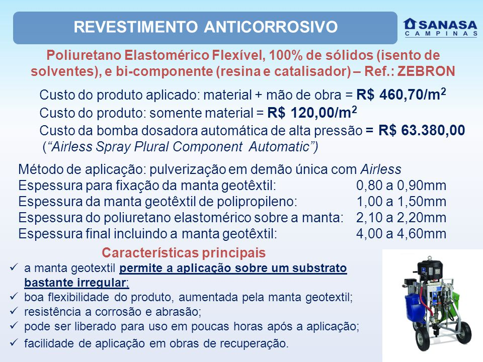 REVESTIMENTO ANTICORROSIVO Poliuretano Elastomérico Flexível, 100% de sólidos (isento de solventes), e bi-componente (resina e catalisador) – Ref.: ZE