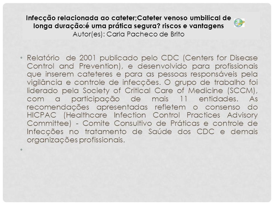Relatório de 2001 publicado pelo CDC (Centers for Disease Control and Prevention), e desenvolvido para profissionais que inserem cateteres e para as p